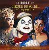 Cirque Du Soleil Le Best of